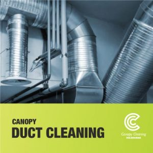 Canopy Duct Cleaning Melbourne